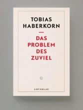 Tobias Haberkorn , Das Problem des Zuviel