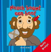 Michel de Boer Buddy Boekjes Noach bouwt een boot