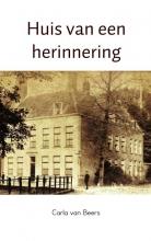 Carla van Beers , Huis van een herinnering