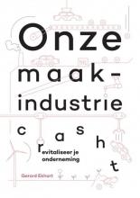 Gerard Ekhart , Onze maakindustrie crasht