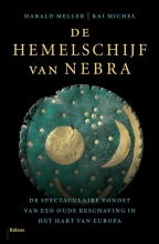 Harald  Meller, Kai  Michel De hemelschijf van Nebra