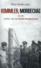 Perry Pierik , Himmler, Mordechai en de mythe van het joods-bolsjewisme
