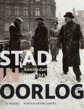 Marieke van den Doel Stad in oorlog - Amsterdam 40-45   INTRODUCTIE PRIJS - tot 18 mei, daarna  34,95