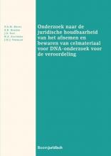 J.H.J. Verbaan P.A.M. Mevis  S.R. Bakker  J.S. Nan  B.A. Salverda, Onderzoek naar de juridische houdbaarheid van het afnemen en bewaren van celmateriaal voor DNA-onderzoek voor de veroordeling