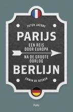 Erwin De Decker Peter Jacobs, Parijs-Berlijn