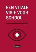 Luc Greven , Een vitale visie voor school