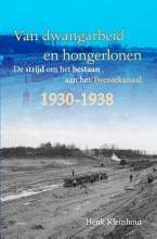 Henk  Kleinhout Van dwangarbeid en hongerlonen