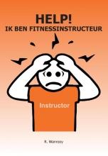 Ronald Wanrooy , Help! Ik ben fitnessinstructeur