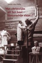 Judith von Halle , Het christelijke uit het hout tevoorschijn slaan...