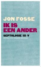 Jon Fosse , Ik is een ander