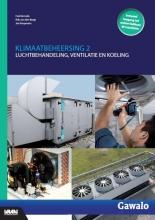 Jan Koopmans Fred de Lede  Rob van den Berge, Klimaatbeheersing 2 luchtbehandeling, ventilatie en koeling