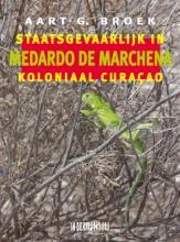 Medardo de Marchena Aart G. Broek, Medardo de Marchena. Staatsgevaarlijk in koloniaal Curaçao