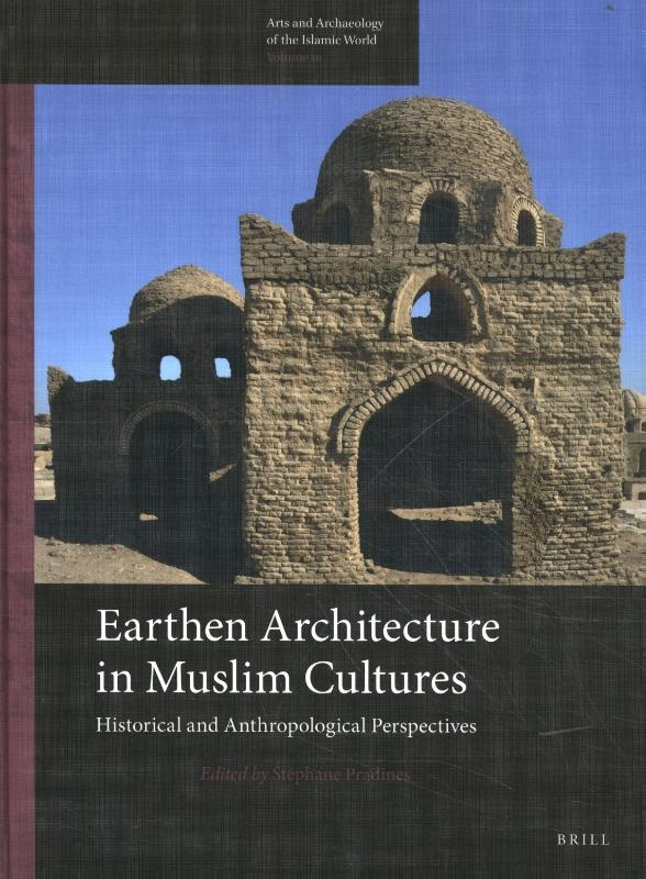 Stephane Pradines,Earthen Architecture in Muslim Cultures