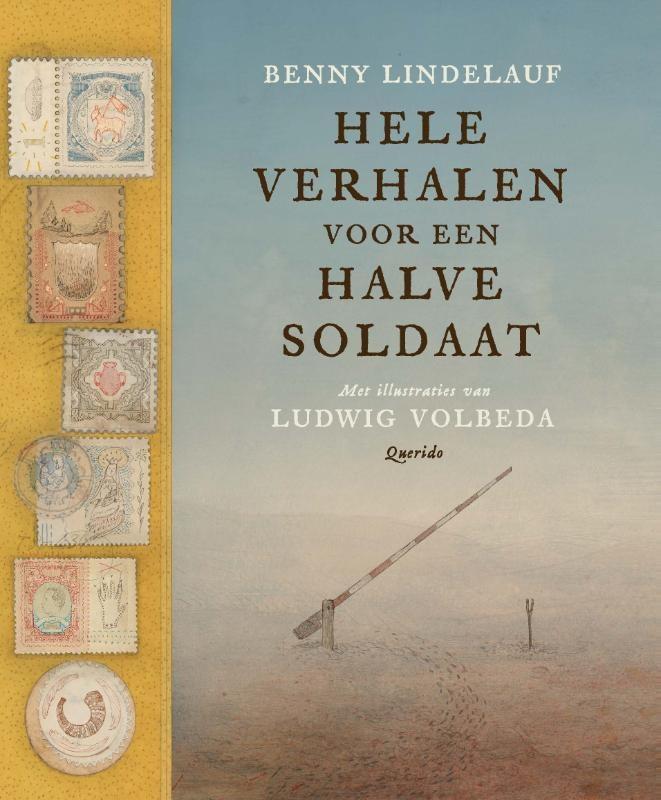 Benny Lindelauf,Hele verhalen voor een halve soldaat