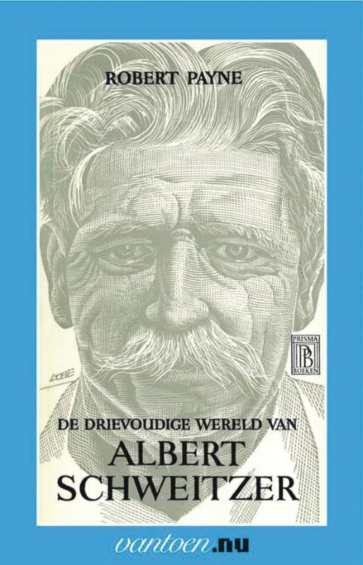 R. Payne,Drievoudige wereld van Albert Schweitzer