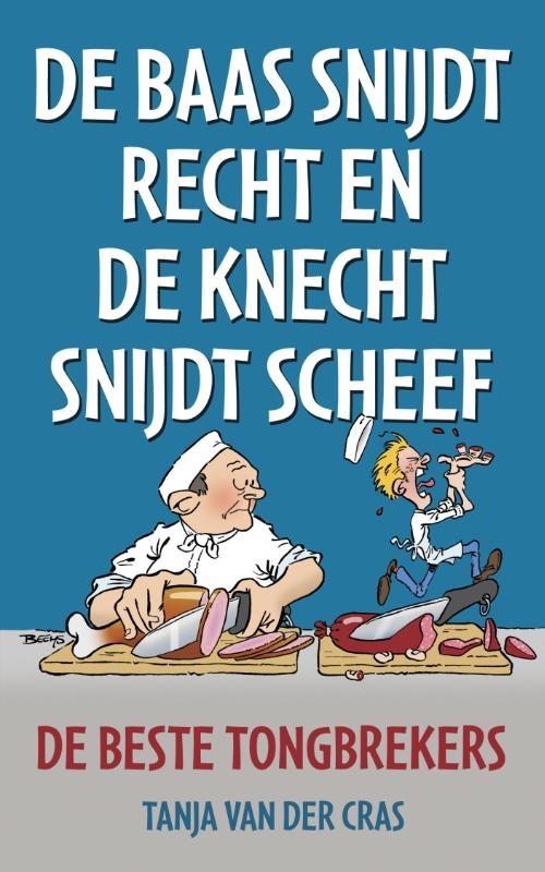 Tanja van der Cras,De baas snijdt recht en de knecht snijdt scheef