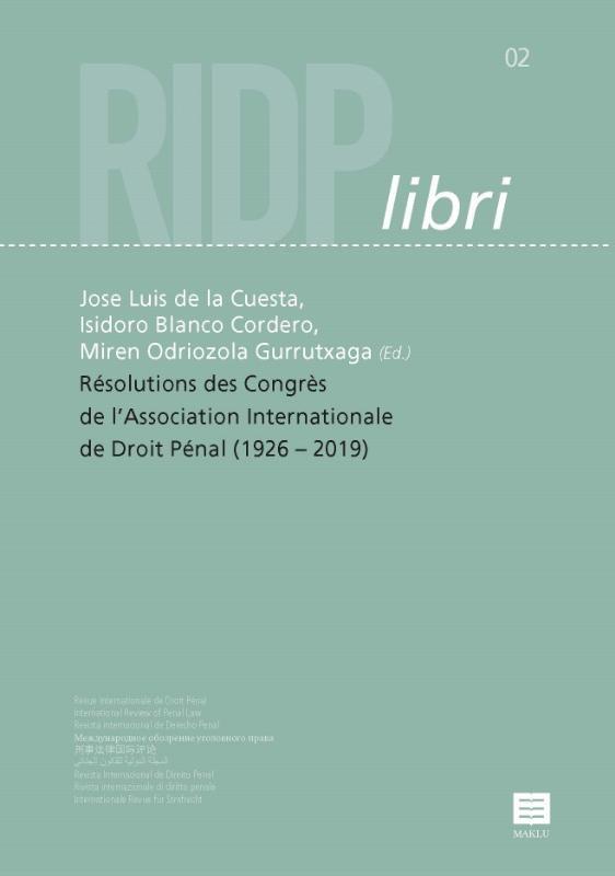 ,Résolutions des Congrès de l'Association Internationale de Droit Pénal (1926 –2019)