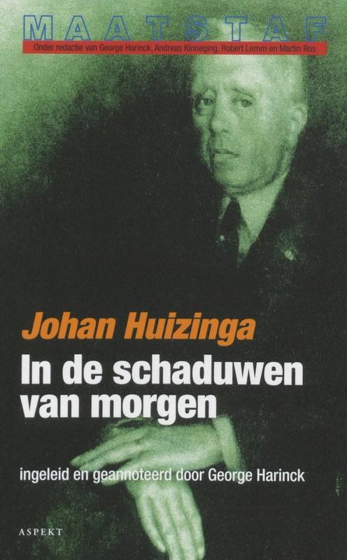 Johan Huizinga,In de schaduwen van morgen