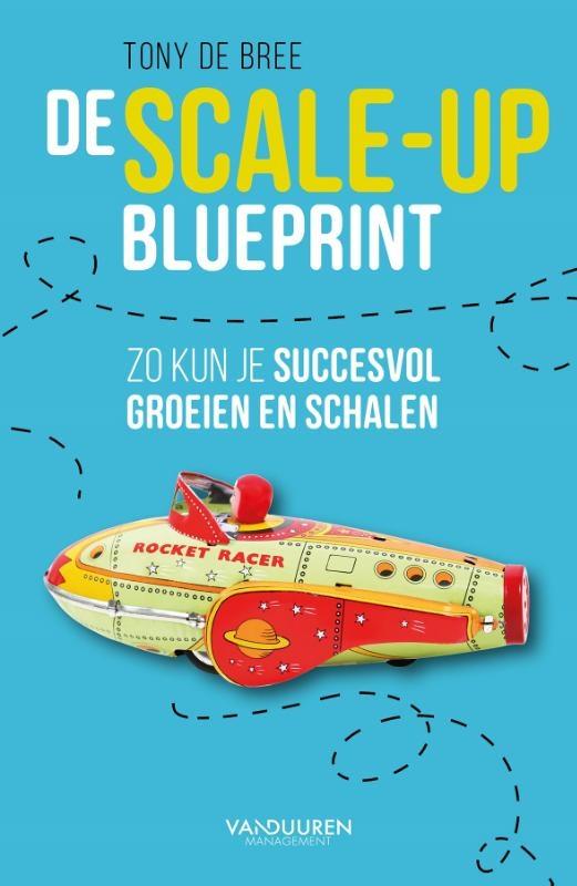 Tony de Bree,De scale-up blueprint