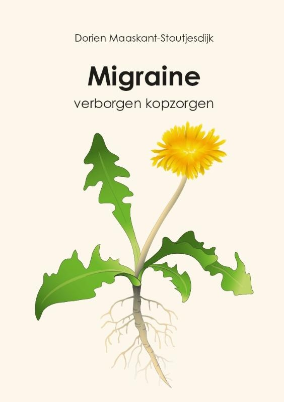 Dorien Maaskant-Stoutjesdijk,Migraine verborgen kopzorgen