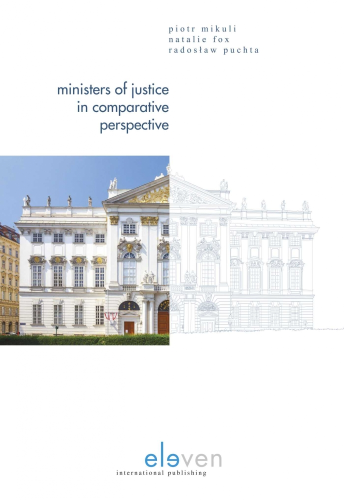 Piotr Mikuli, Natalie Fox, Radosław Puchta,Ministers of Justice in Comparative Perspective