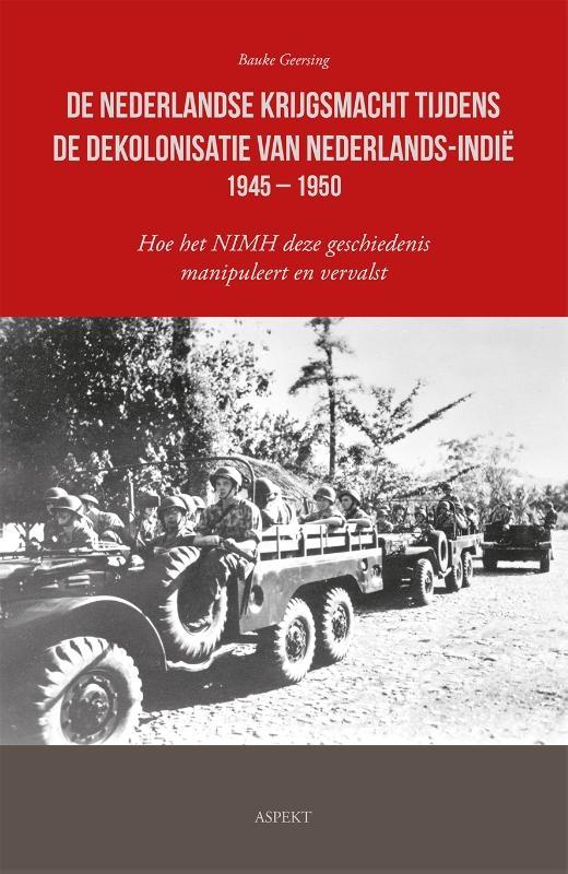 Bauke Geersing,De Nederlandse krijgsmacht tijdens de dekolonisatie van Nederlands-Indië 1945 – 1950