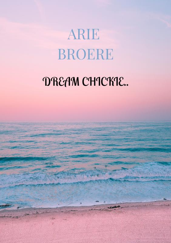 Arie Broere,Dream chickie..