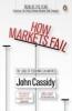 John, Cassidy,How Markets Fail