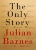 Barnes, Julian,The Only Story