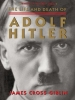 Giblin, James Cross,The Life and Death of Adolf Hitler