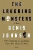 Johnson, Denis,The Laughing Monsters