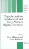 Transformations in Medieval and Early-Modern Rights Discourse,The New Synthese Historical Library. Vol. 59