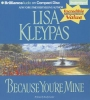 Kleypas, Lisa,Because You`re Mine