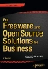 Whitt, Phillip,Pro Freeware and Open Source Solutions for Business