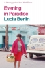 Berlin Lucia,Evening in Paradise