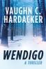 Hardacker, Vaughn C.,Wendigo