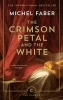 Faber, Michel,The Crimson Petal And The White