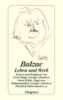 Balzac, Honore de,Balzac. Leben und Werk
