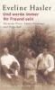 Hasler, Eveline,Und werde immer Ihr Freund sein