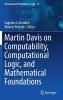 ,Martin Davis on Computability, Computational Logic, and Mathematical Foundations