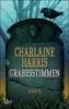 Harris, Charlaine,Grabesstimmen