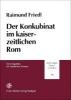 Friedl, Raimund,Der Konkubinat im kaiserzeitlichen Rom
