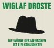 Droste, Wiglaf,Die Würde des Menschen ist ein Konjunktiv