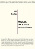 Sailer, Till,Musik im Spiel. Sechs Radiotexte