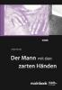 Fischer, Gerd,Der Mann mit den zarten Händen