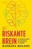 Barbara  Braams,Het riskante brein