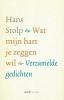 <b>Hans  Stolp</b>,Wat mijn hart je zeggen wil