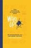 <b>Chris  Baréz-Brown</b>,Wake Up!: Stop met leven op de automatische piloot
