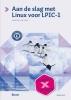 Sander van Vugt,Aan de slag met Linux voor LPIC-1