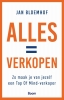 Jan  Bloemhof,Alles is verkopen - Zo maak je van jezelf een top-of-mind verkoper